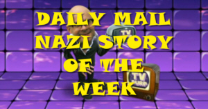 Daily Mail Nazi Story of the Week